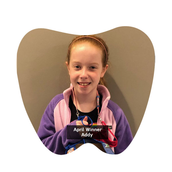 Congratulations to Addy, our No Cavity Club Winner for the month of April!